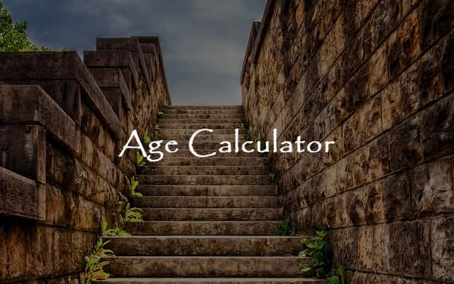 Age Calculator - Find How Old am I?
