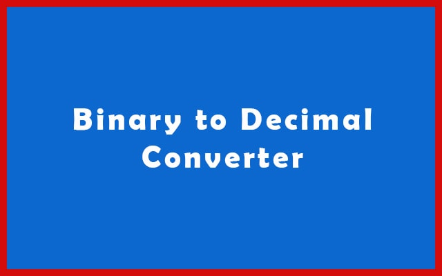 Binary to Decimal Converter and Calculator Online