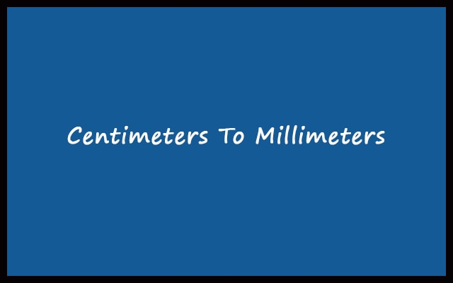 cm to mm - Centimeters to Millimeters Conversion Calculator