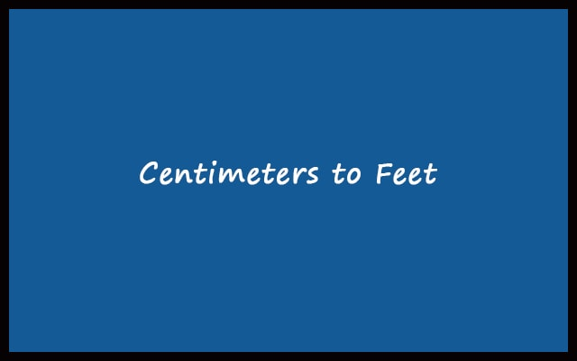 Cm to Feet - Centimeters to Feet Converter Calculator