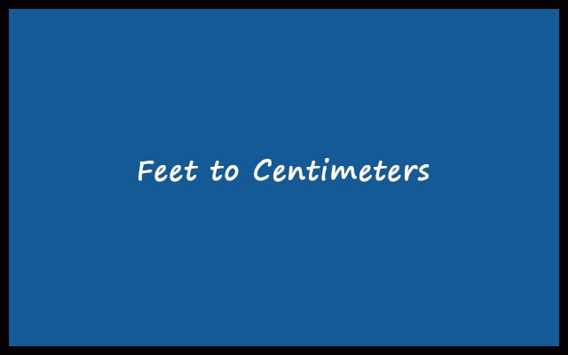 Feet to cm - Feet to Centimeters Converter Calculator