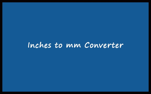 Inches to mm - Inches to Millimeters Converter Calculator