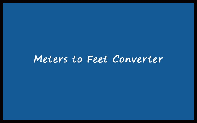 Meters to Feet - m to ft Converter Calculator Online