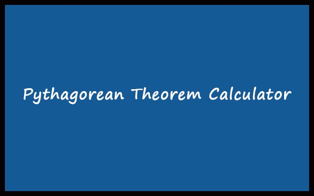 Pythagorean Theorem Calculator Online