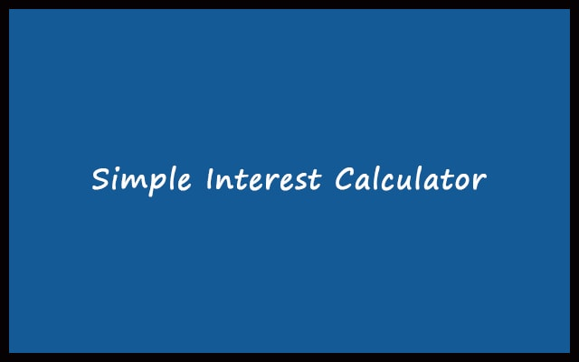 Simple Interest Calculator - Interest Rate Calculator
