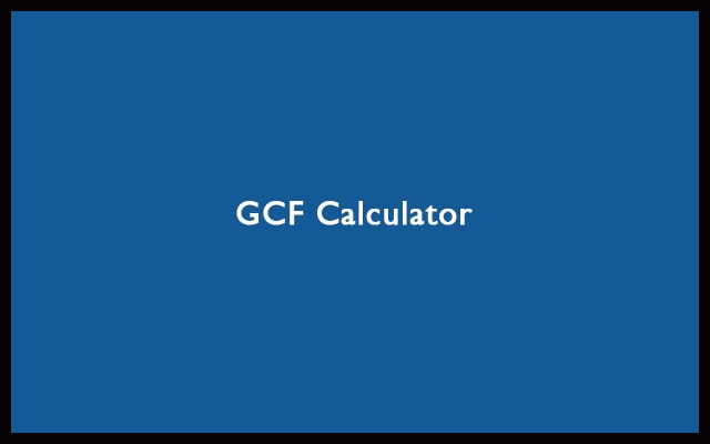 GCF Calculator - Greatest Common Factor Calculator